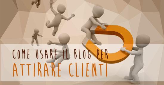Blog per vendere: ecco come dev'essere per attirare clienti