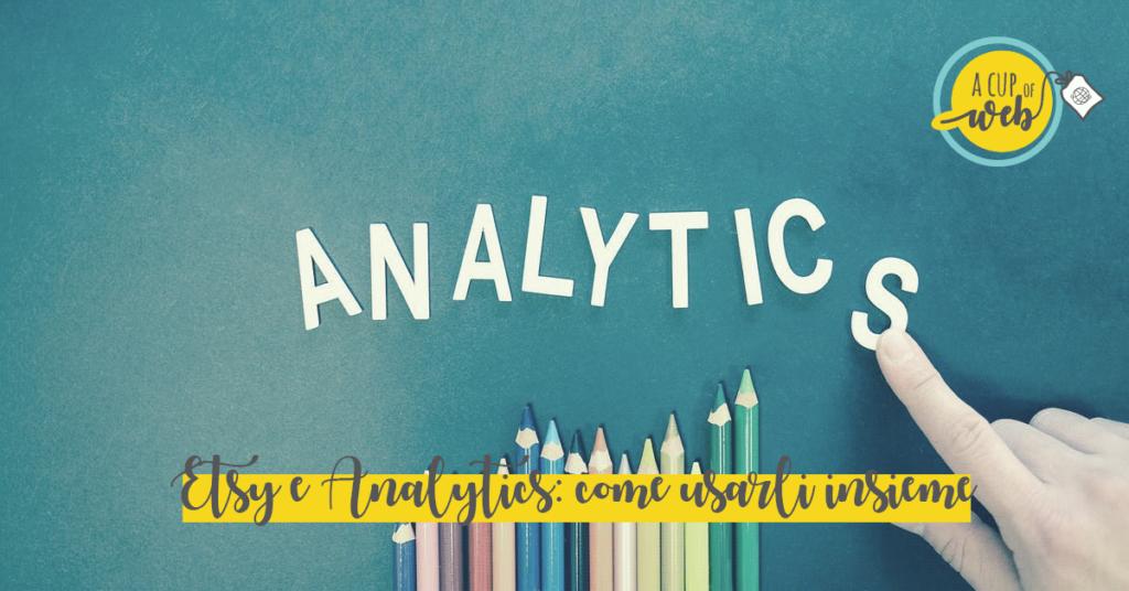 Etsy e Google Analytics: come usarli insieme per vendere di più