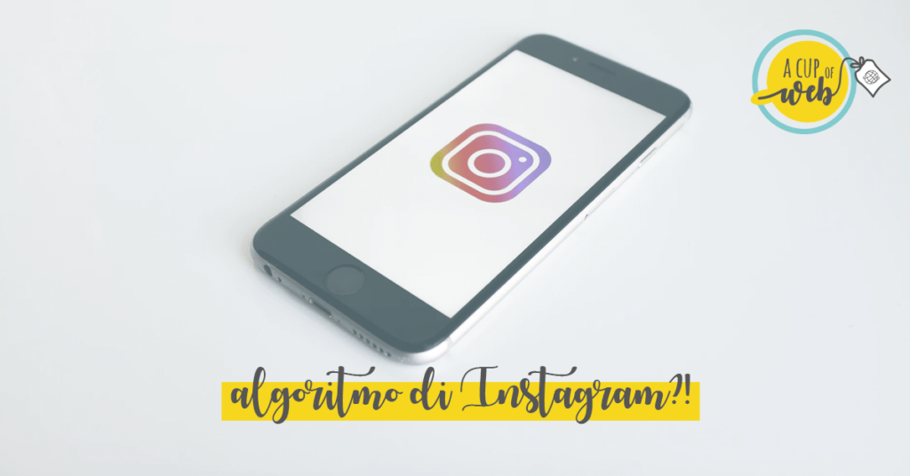 Algoritmo di Instagram: come funziona e come sfruttarlo a tuo vantaggio