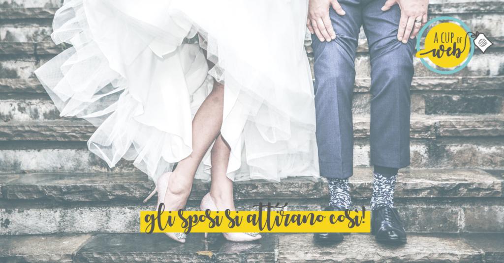 Vuoi attirare gli sposi? Ecco cosa devi fare