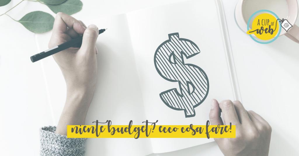 Non hai budget? Ecco 4 cose che puoi fare per promuoverti a costo zero!