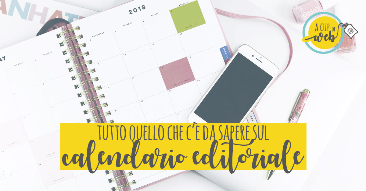 Calendario Con Frasi Del Giorno App.Calendario Editoriale Social E Blog Cos E E Come Crearne