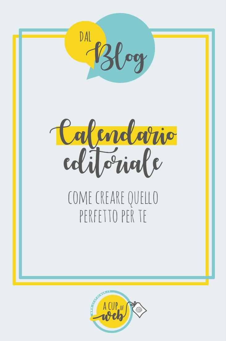 Come creare il calendario editoriale perfetto per te